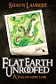 Flat Earth Unroofed - a tale of mind lore...fantasy fiction